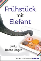 Judy Reene Singer: Frühstück mit Elefant ★★★★