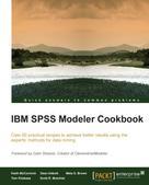 Keith McCormick: IBM SPSS Modeler Cookbook