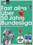 Christoph Biermann: Fast alles über 50 Jahre Bundesliga ★★★★