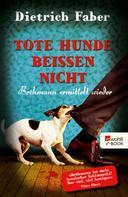 Dietrich Faber: Tote Hunde beißen nicht ★★★★
