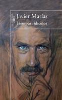 Javier Marías: Tiempos ridículos