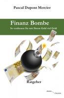 Pascal Dupont Mercier: Finanz Bombe