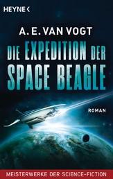 Die Expedition der Space Beagle - Roman - Meisterwerke der Science Fiction