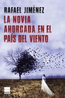 Rafael Jiménez: La novia ahorcada en el país del viento