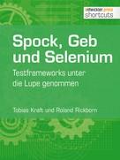 Tobias Kraft: Spock, Geb und Selenium