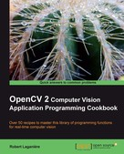 Robert Laganiere: OpenCV 2 Computer Vision Application Programming Cookbook