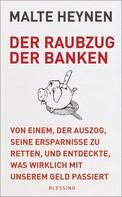 Malte Heynen: Der Raubzug der Banken ★★★★★