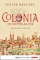 Dieter Breuers: Colonia im Mittelalter ★★★★