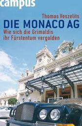 Die Monaco AG - Wie sich die Grimaldis ihr Fürstentum vergolden