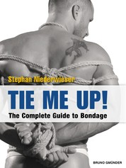 Tie Me Up! - The Complete Guide to Bondage