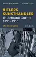 Meike Hoffmann: Hitlers Kunsthändler ★★★★