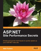 Matt Perdeck: ASP.NET Site Performance Secrets