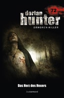 Susanne Wilhelm: Dorian Hunter 72 - Das Herz des Hexers