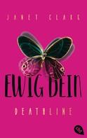 Janet Clark: Deathline - Ewig dein ★★★★