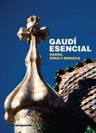 Daniel Giralt-Miracle: Gaudí esencial