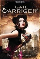 Gail Carriger: Feurige Schatten ★★★★★