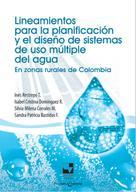 Inés Restrepo: Lineamientos para la planificación y el diseño de sistemas de uso múltiple del agua