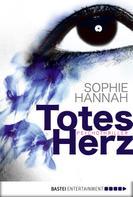 Sophie Hannah: Totes Herz ★★★★