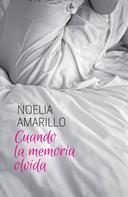 Noelia Amarillo: Cuando la memoria olvida ★★★★★