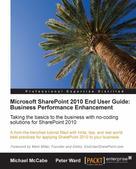 Peter Ward: Microsoft SharePoint 2010 End User Guide: Business Performance Enhancement