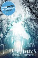 Nicole Wagner: Tom Winter und der weiße Hirsch ★★★