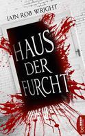 Iain Rob Wright: Haus der Furcht ★★★★