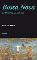 Ruy Castro: Bossa Nova