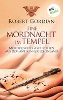 Robert Gordian: Eine Mordnacht im Tempel