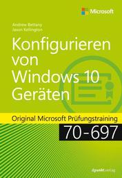 Konfigurieren von Windows 10-Geräten - Original Microsoft Prüfungstraining 70-697