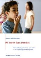 Johannes Beck-Neckermann: Mit Kindern Musik entdecken ★