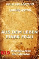 Louise Aston: Aus dem Leben einer Frau