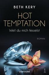 Hot Temptation 1 - Weil du mich fesselst