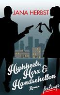 Jana Herbst: Highheels, Herz & Handschellen ★★★★