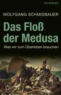 Wolfgang Schmidbauer: Das Floß der Medusa