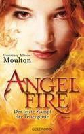 Courtney Allison Moulton: Der letzte Kampf der Feuergöttin ★★★★★