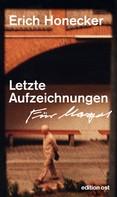Erich Honecker: Letzte Aufzeichnungen ★★★★