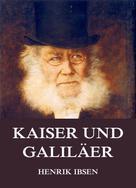 Henrik Ibsen: Kaiser und Galiläer