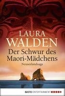 Laura Walden: Der Schwur des Maorimädchens ★★★★★