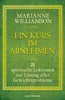 Marianne Williamson: Ein Kurs im Abnehmen ★★★★
