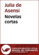 Julia de Asensi: Novelas cortas