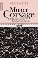 Heide Meyer: Mutter Corsage ★★★★