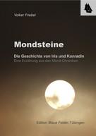 Volker Friebel: Mondsteine