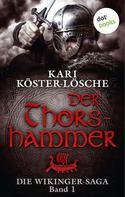 Kari Köster-Lösche: Die Wikinger-Saga - Band 1: Der Thorshammer ★★★