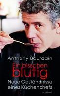 Anthony Bourdain: Ein bisschen blutig ★★★★