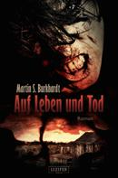 Martin S. Burkhardt: Auf Leben und Tod ★★★