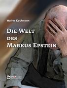 Walter Kaufmann: Die Welt des Markus Epstein