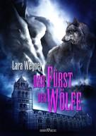 Lara Wegner: Söhne der Luna 3 - Der Fürst der Wölfe ★★★★★