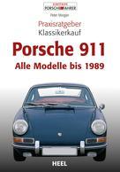 Peter Morgan: Praxisratgeber Klassikerkauf Porsche 911 ★★★★